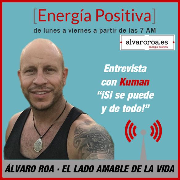"""89. Entrevista a Kuman """"Si se puede y de todo"""""""