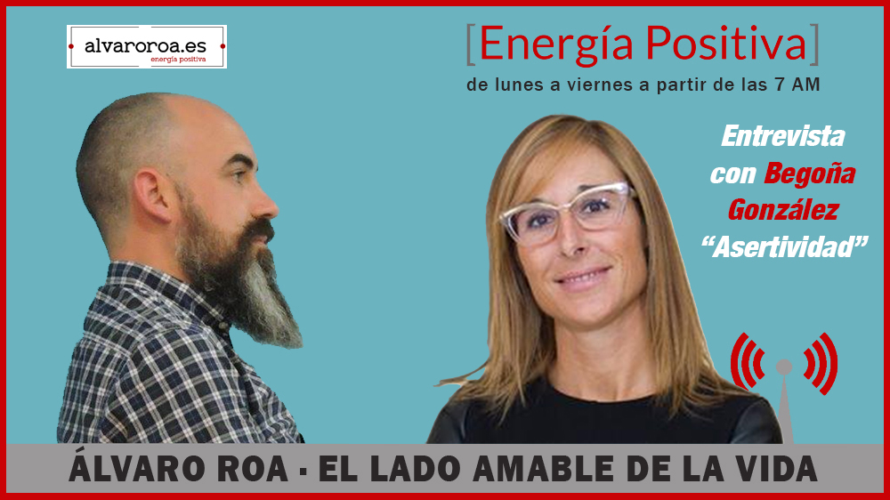 """34. Entrevista Begoña González """" Asertividad """""""
