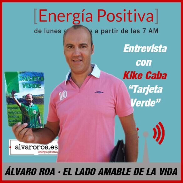 "119. Entrevista a Kike Caba ""Tarjeta Verde"""
