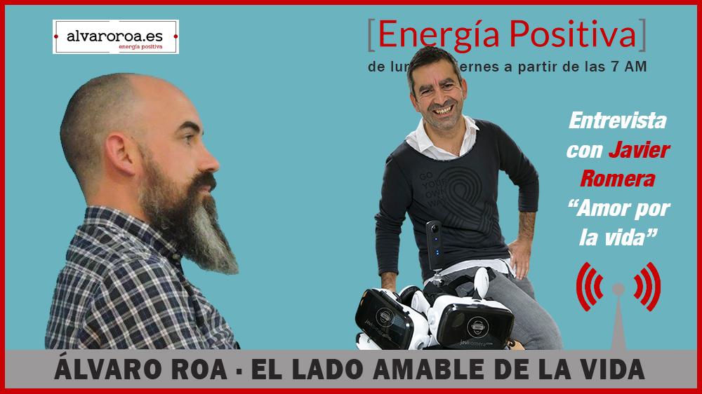 """49. Entrevista a Javier Romera """"Amor por la Vida"""""""